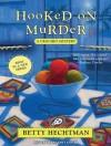 Hooked on Murder - Betty Hechtman, Margaret Strom