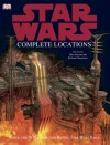 "Star Wars Complete Locations: Inside The World Of The Entire ""Star Wars"" Saga (Star Wars) - Kerrie Dougherty"