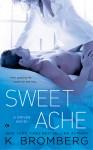 Sweet Ache - K. Bromberg