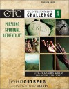 Old Testament Challenge: Pursuing Spiritual Authenticity: Life-Changing Words from the Prophets (Old Testament Challenge, Vol. 4) - John Ortberg, Kevin G. Harney, Sherry Harney