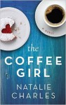 The Coffee Girl (The Archer Cove Series Book 1) - Natalie Charles