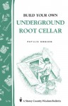 Build Your Own underground Root Cellar - Phyllis Hobson