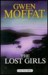 The Lost Girls - Gwen Moffat