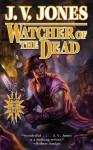 Watcher of the Dead: Book Four of Sword of Shadows - J.V. Jones