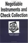 Negotiable Instruments and Check Collection: The New Law in a Nutshell (Nutshell Series) - Richard W. Speidel, Steve H. Nickles