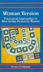 Woman Version: Theoretical Approaches To West Indian Fiction By Women - Evelyn O'Callaghan