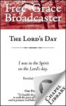 Free Grace Broadcaster - Issue 233 - The Lord's Day - Arthur W. Pink, J. C. Ryle, Thomas Boston, Benjamin B. Warfield, Archibald A. Hodge, Ezekiel Hopkins, William S. Plumer, Thomas Case, Jonathan Edwards