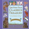 The Folk Tale Classics Treasury with downloadable audio - Paul Galdone