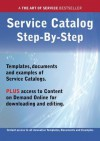 The Service Catalog Step-By-Step Guide - How to Kit Includes Instant Access to All Innovative Templates, Documents and Examples to Apply Immediately - Ivanka Menken
