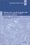 Siberian River Run-Off in the Kara Sea: Characterisation, Quantification, Variability, and Environmental Significance - R. Stein