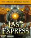 The Last Express: The Official Strategy Guide (Secrets of the Games Series.) - Rick Barba