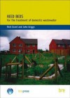 Reed Beds: For the Treatment of Domestic Wastewater (Br 420) - Nicholas John Grant, John Griggs