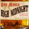 High Midnight - Rob Mosca, Bernard Setaro Clark