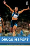 An Introduction to Drugs in Sport: Addicted to Winning? - Ivan Waddington, Andy Smith