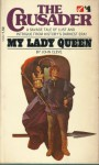 My lady queen (The Crusader) - John Cleve