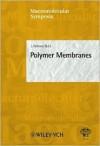 Polymer Membranes: 41st Microsymposium of the Prague Meetings on Macromolecules - I. Meisel, S. Spiegel, K. Grieve, Jaroslav Kahovec, C.S. Kniep