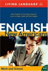 English for New Americans: Work and School (LL English for New Amercns(TM)) - Living Language