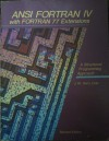 ANSI FORTRAN IV, With FORTRAN 77 Extensions: A Structured Programming Approach - J. W. Perry Cole