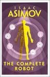 The Complete Robot - Isaac Asimov
