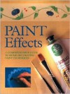 Paint Effects: A Comprehensive Guide to Home-Decorating Techniques - Simon Cavelle, Bob