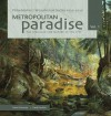 Metropolitan Paradise: The Struggle for Nature in the City, Philadelphia's Wissahickon Valley 1620-2020 - David Contosta, Carol Franklin