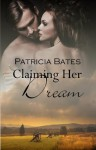 Claiming Her Dream - Patricia Bates