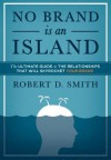 No Brand Is an Island - Robert D. Smith