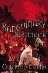 Sanguinary Seductions - eXtasy's Collective Mind, A.J. Llewellyn, Jackie Rose, Jade Marqueen, Stephani Hecht, German Bradley, Tianna Xander, Bonnie Rose Leigh, C.R. Moss, Lynn Crain, K.A. M'Lady, Kira Chase, Astrid Cooper, Evelyn Starr, K.B. Forrest, A.P. Miller, Marc Jarrod, Viola Grace, D.J. Ma