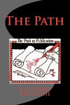 The Path: A Literary Magazine (Issue #1) - Mary Jo Nickum, Rebecca Buckley, Dian E.Z. Butler, Ina Goodling
