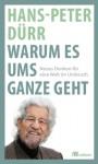 Warum es ums Ganze geht - Hans-Peter Dürr