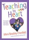 Teaching by Heart - Mimi Brodsky Chenfeld, Chenfeld, Eileen Nelson