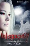 Integración (Crónicas de Bonfire, #2) - Imogen Rose, Gely Rivas