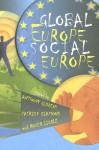 Global Europe, Social Europe - Anthony Giddens, Roger Liddle