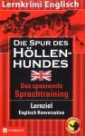 Die Spur des Höllenhundes - Marc Hillefeld, Emily A. Grosvenor