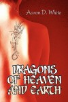 Dragons of Heaven and Earth - Aaron White