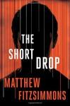 The Short Drop - Matthew FitzSimmons