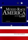 Mixed Race America and the Law: A Reader (Critical America Series) - Kevin Johnson