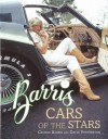 Barris Cars of the Stars - George Barris, David Fetherston