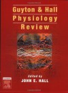 Guyton and Hall Physiology Review (Guyton Physiology) - John Hall