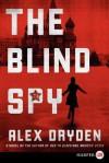The Blind Spy LP - Alex Dryden