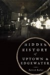 Hidden History of Uptown and Edgewater - Patrick Butler