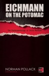 Eichmann on the Potomac: The Psychopathology of Drone Warfare - Norman Pollack