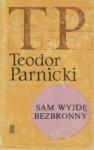 Sam wyjdę bezbronny - Teodor Parnicki