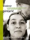 U tvom zagrljaju zaboravljam svako pretrpljeno zlo - Krešimir Pintarić