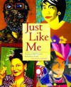 Just Like Me: Stories and Self-Portraits by Fourteen Artists - Harriet Rohmer