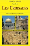 LES CROISADES (GISSEROT HISTOIRE) (French Edition) - Jean Flori