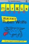 Walczący Ruben Wolfe - Markus Zusak