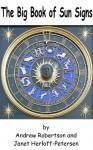 The Big Book of Sun Signs - Andrew Robertson, Janet Herloff-Petersen