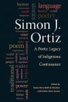 Simon J. Ortiz: A Poetic Legacy of Indigenous Continuance - Susan Berry Brill De Rama-Rez, Evelina Zuni Lucero, Susan Berry Brill De Rama-Rez