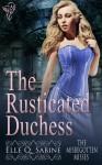 The Rusticated Duchess - Elle Q. Sabine